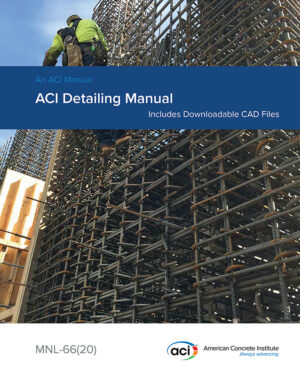The American Concrete Institute has released a new and updated ACI Detailing Manual. Previously updated in 2004, the 2020 edition of the ACI Detailing Manual includes many new updates and revisions, plus the addition of valuable downloadable CAD files.